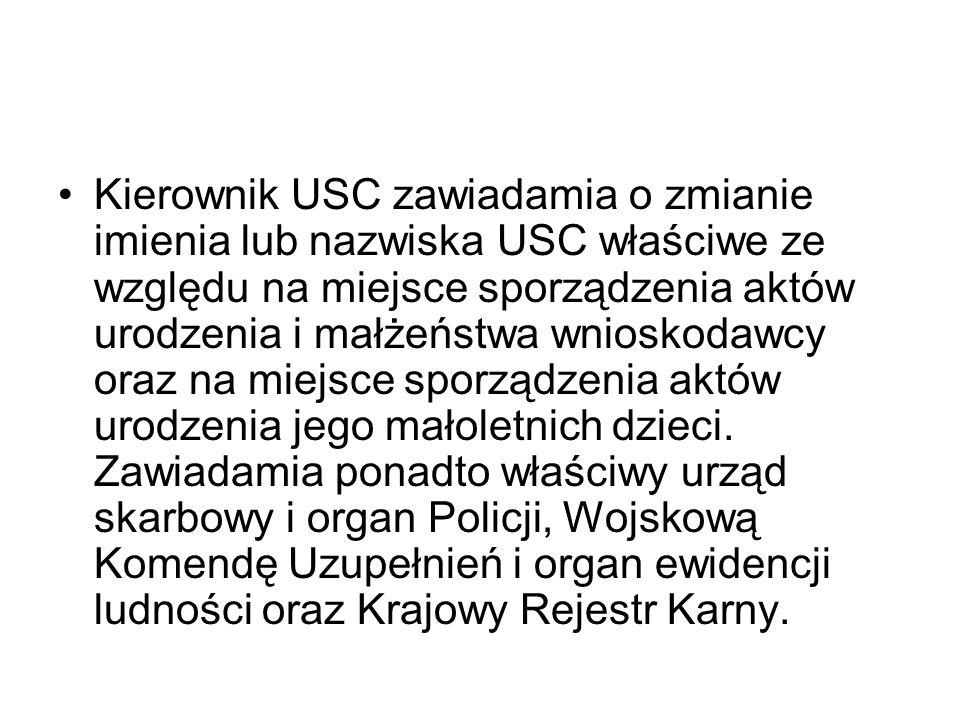 Kierownik USC zawiadamia o zmianie imienia lub nazwiska USC właściwe ze względu na miejsce sporządzenia aktów urodzenia i małżeństwa wnioskodawcy oraz