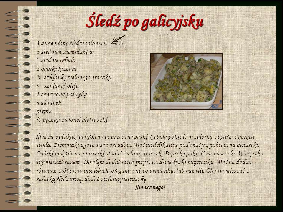 Śledź po galicyjsku 3 duże płaty śledzi solonych 6 średnich ziemniaków 2 średnie cebule 2 ogórki kiszone ¾ szklanki zielonego groszku ¾ szklanki oleju