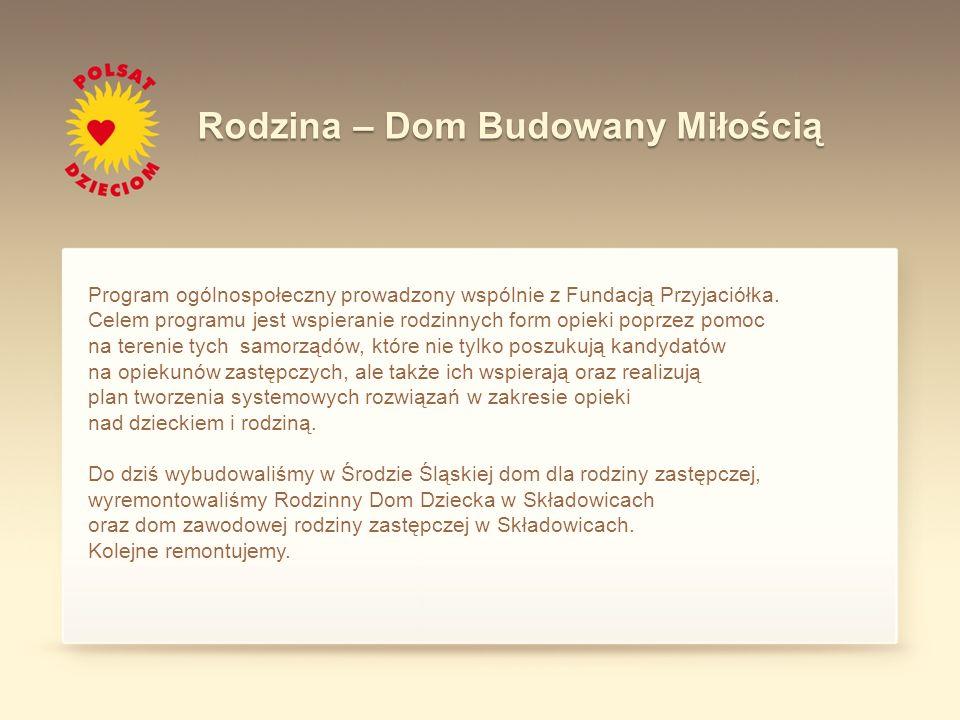 Program ogólnospołeczny prowadzony wspólnie z Fundacją Przyjaciółka. Celem programu jest wspieranie rodzinnych form opieki poprzez pomoc na terenie ty