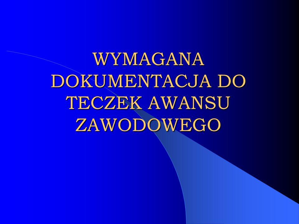 DOKUMENTACJA POTWIERDZAJĄCA SPEŁNIENIE WYMAGAŃ NA STOPIEŃ NAUCZYCIELA DYPLOMOWANEGO Maja Kowal nauczyciel mianowany Szkoła Podstawowa nr 3 w Głogowie