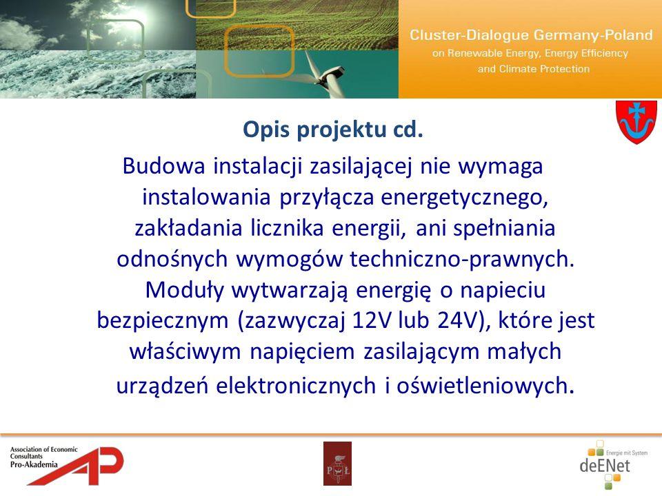 Opis projektu cd. Budowa instalacji zasilającej nie wymaga instalowania przyłącza energetycznego, zakładania licznika energii, ani spełniania odnośnyc