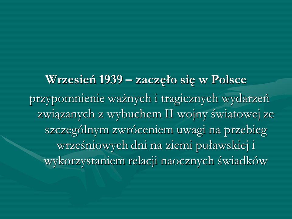 Wrzesień 1939 – zaczęło się w Polsce przypomnienie ważnych i tragicznych wydarzeń związanych z wybuchem II wojny światowej ze szczególnym zwróceniem u