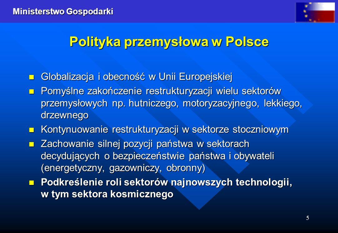 Ministerstwo Gospodarki 5 Polityka przemysłowa w Polsce Globalizacja i obecność w Unii Europejskiej Globalizacja i obecność w Unii Europejskiej Pomyśl