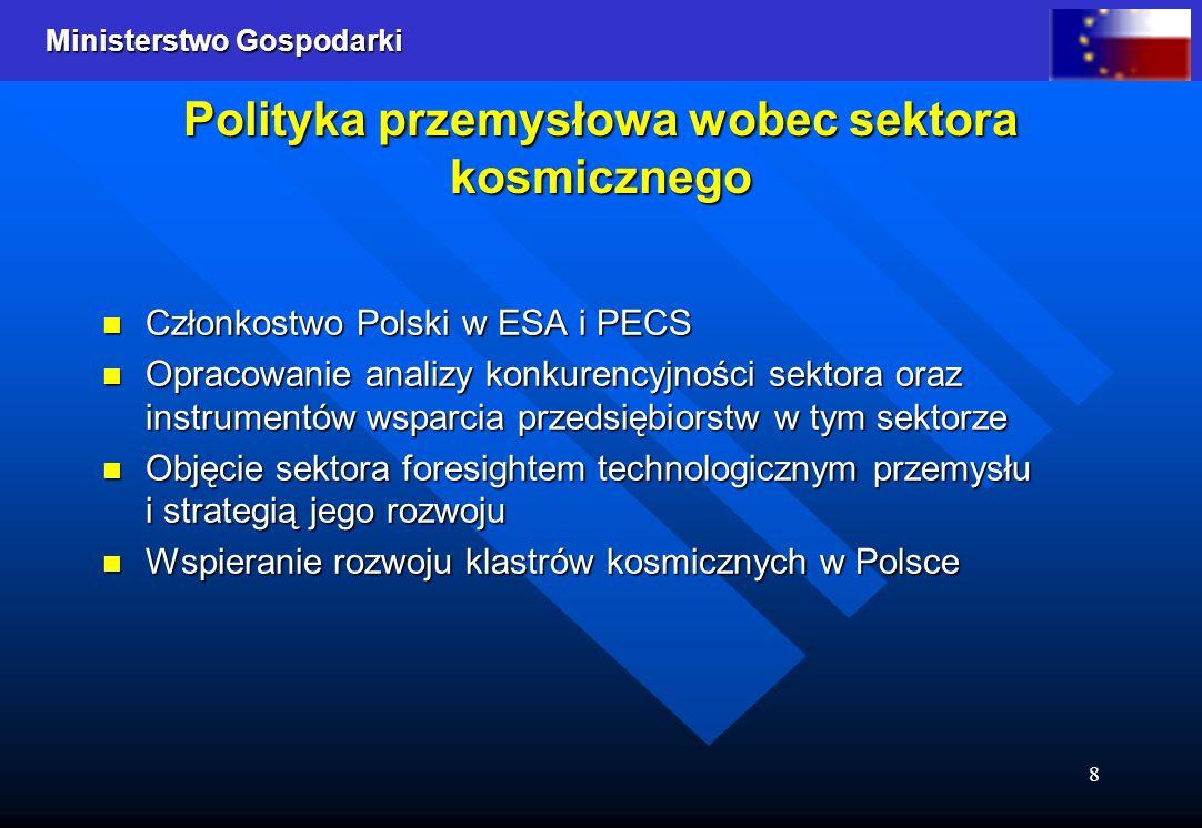 Ministerstwo Gospodarki 8 Polityka przemysłowa wobec sektora kosmicznego Członkostwo Polski w ESA i PECS Członkostwo Polski w ESA i PECS Opracowanie a