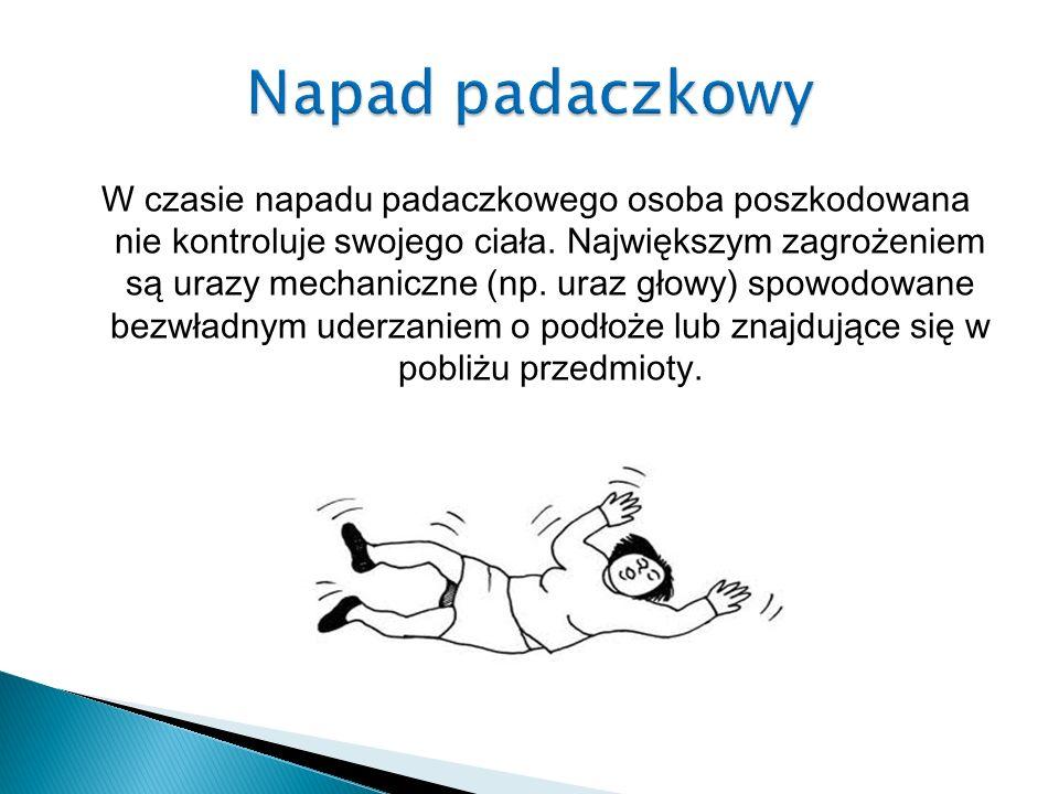 W czasie napadu padaczkowego osoba poszkodowana nie kontroluje swojego ciała. Największym zagrożeniem są urazy mechaniczne (np. uraz głowy) spowodowan