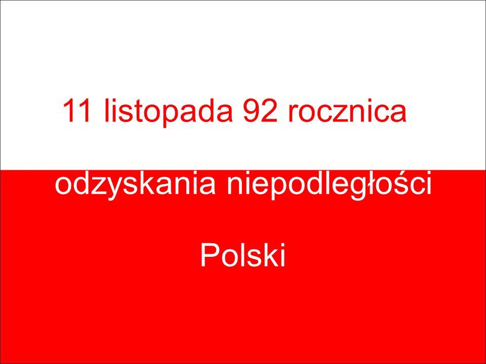 11 listopada 92 rocznica odzyskania niepodległości Polski