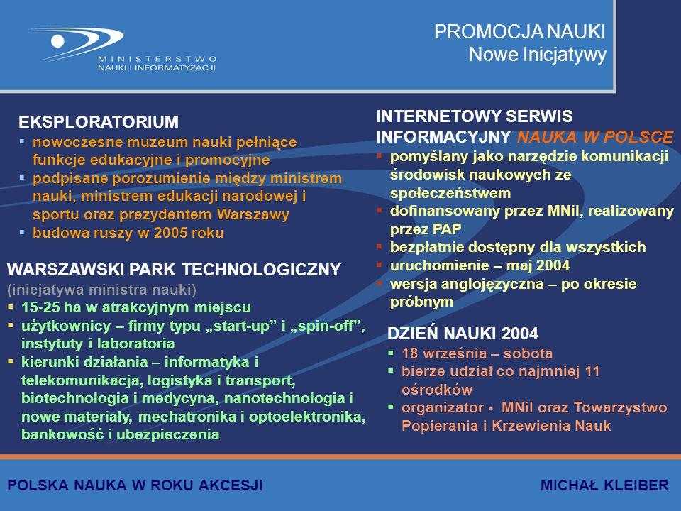 PROMOCJA NAUKI Nowe Inicjatywy EKSPLORATORIUM nowoczesne muzeum nauki pełniące funkcje edukacyjne i promocyjne podpisane porozumienie między ministrem