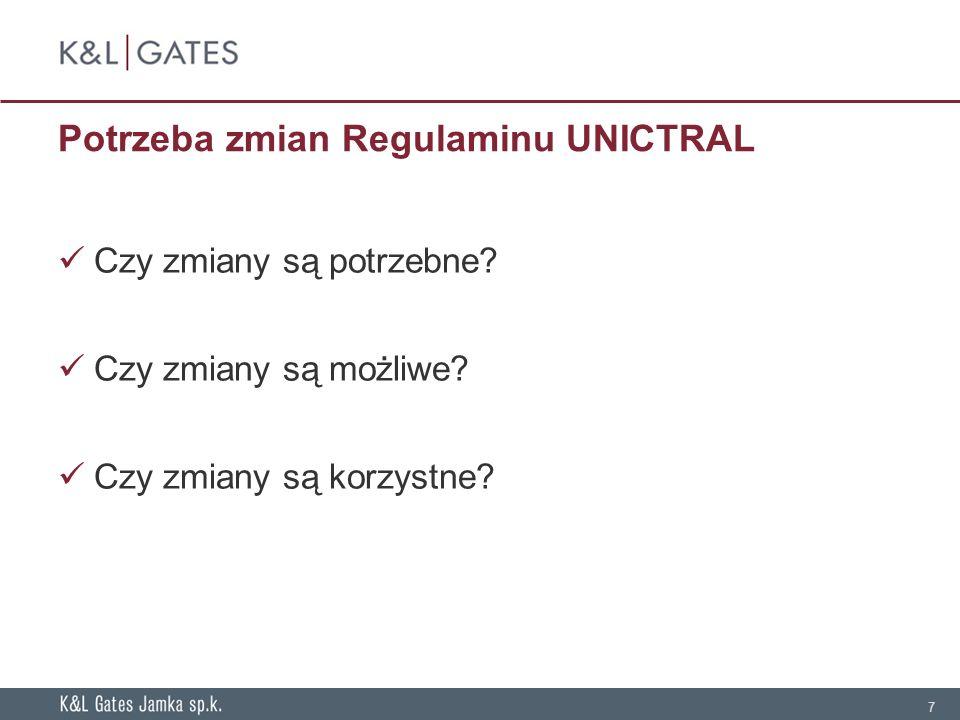 7 Potrzeba zmian Regulaminu UNICTRAL Czy zmiany są potrzebne.