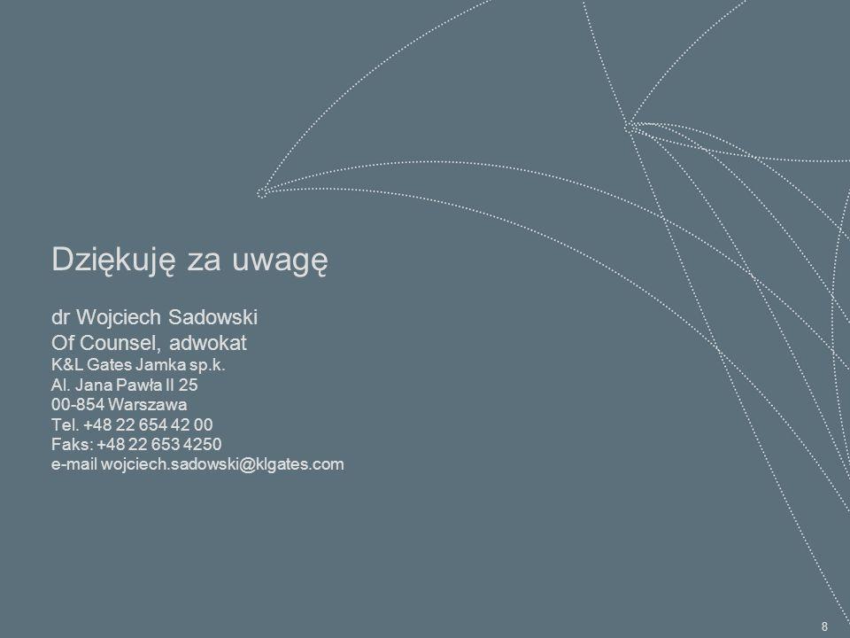 8 Dziękuję za uwagę dr Wojciech Sadowski Of Counsel, adwokat K&L Gates Jamka sp.k.