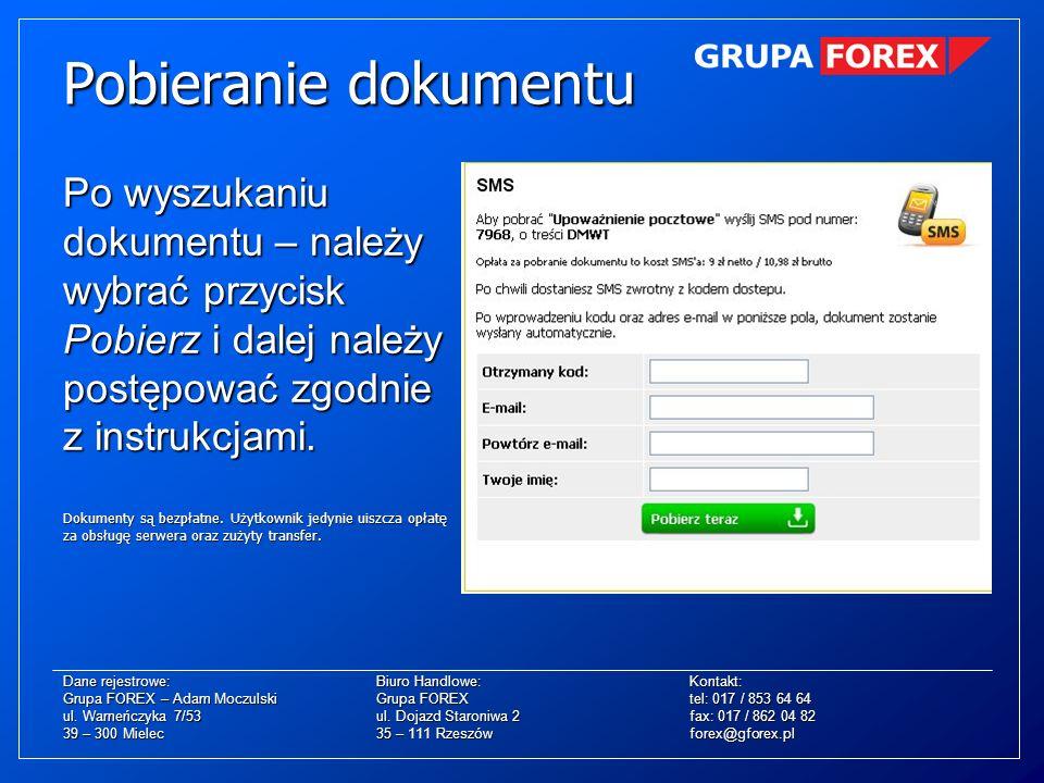 Po wyszukaniu dokumentu – należy wybrać przycisk Pobierz i dalej należy postępować zgodnie z instrukcjami. Dokumenty są bezpłatne. Użytkownik jedynie