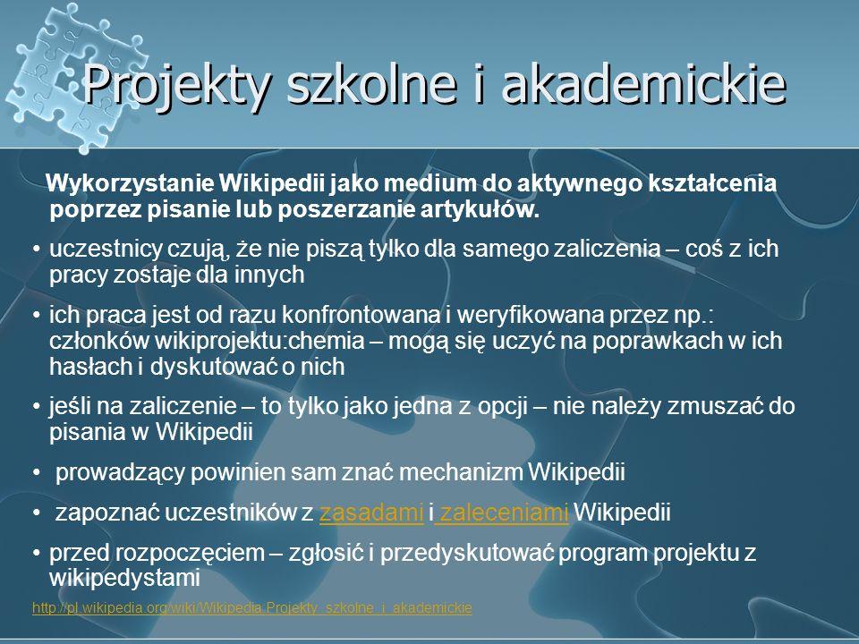 Projekty szkolne i akademickie Wykorzystanie Wikipedii jako medium do aktywnego kształcenia poprzez pisanie lub poszerzanie artykułów. uczestnicy czuj