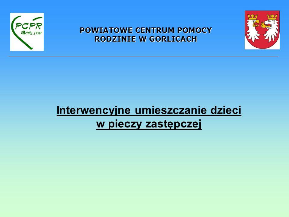 POWIATOWE CENTRUM POMOCY RODZINIE W GORLICACH KONTAKT POWIATOWE CENTRUM POMOCY RODZINIE W GORLICACH ul.