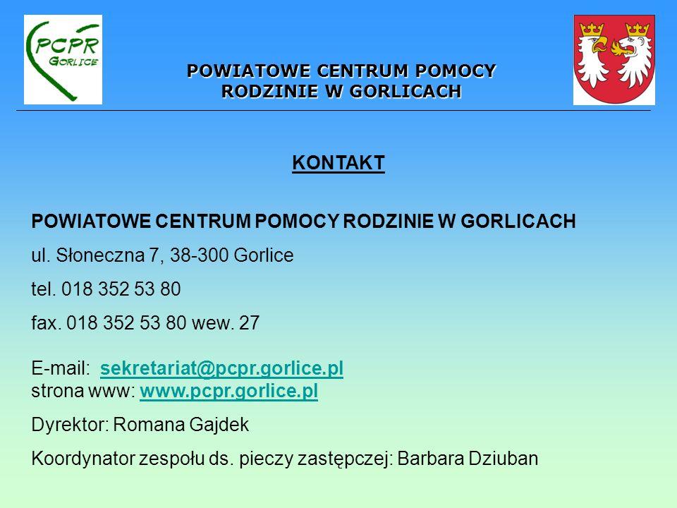 POWIATOWE CENTRUM POMOCY RODZINIE W GORLICACH KONTAKT POWIATOWE CENTRUM POMOCY RODZINIE W GORLICACH ul. Słoneczna 7, 38-300 Gorlice tel. 018 352 53 80