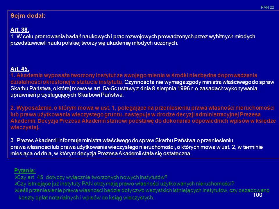 100 Sejm dodał: Art. 38. 1. W celu promowania badań naukowych i prac rozwojowych prowadzonych przez wybitnych młodych przedstawicieli nauki polskiej t