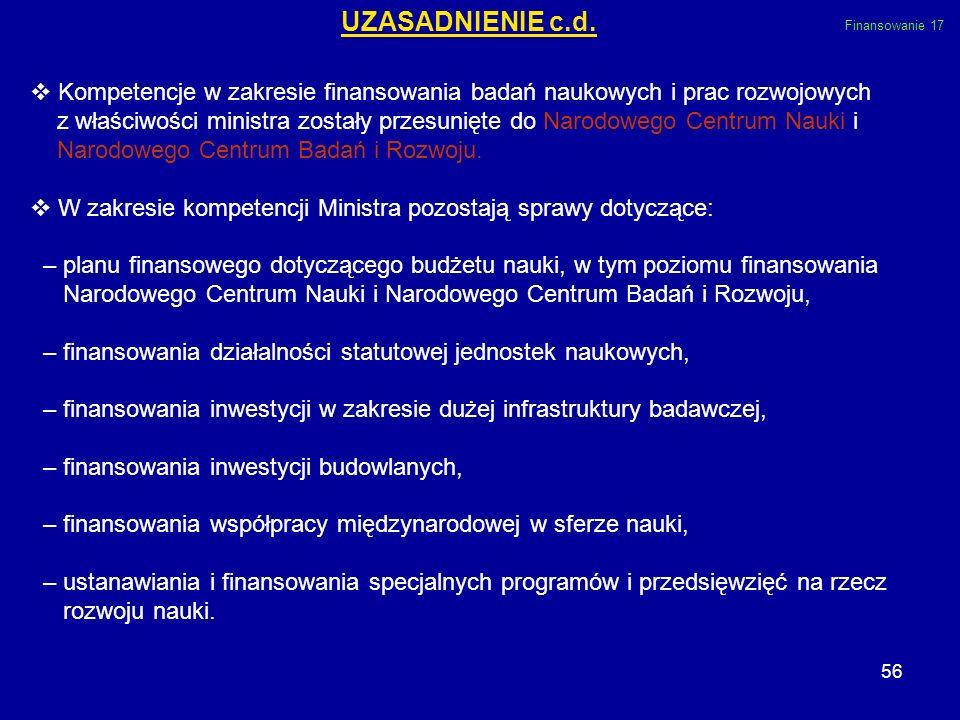 56 Kompetencje w zakresie finansowania badań naukowych i prac rozwojowych z właściwości ministra zostały przesunięte do Narodowego Centrum Nauki i Nar