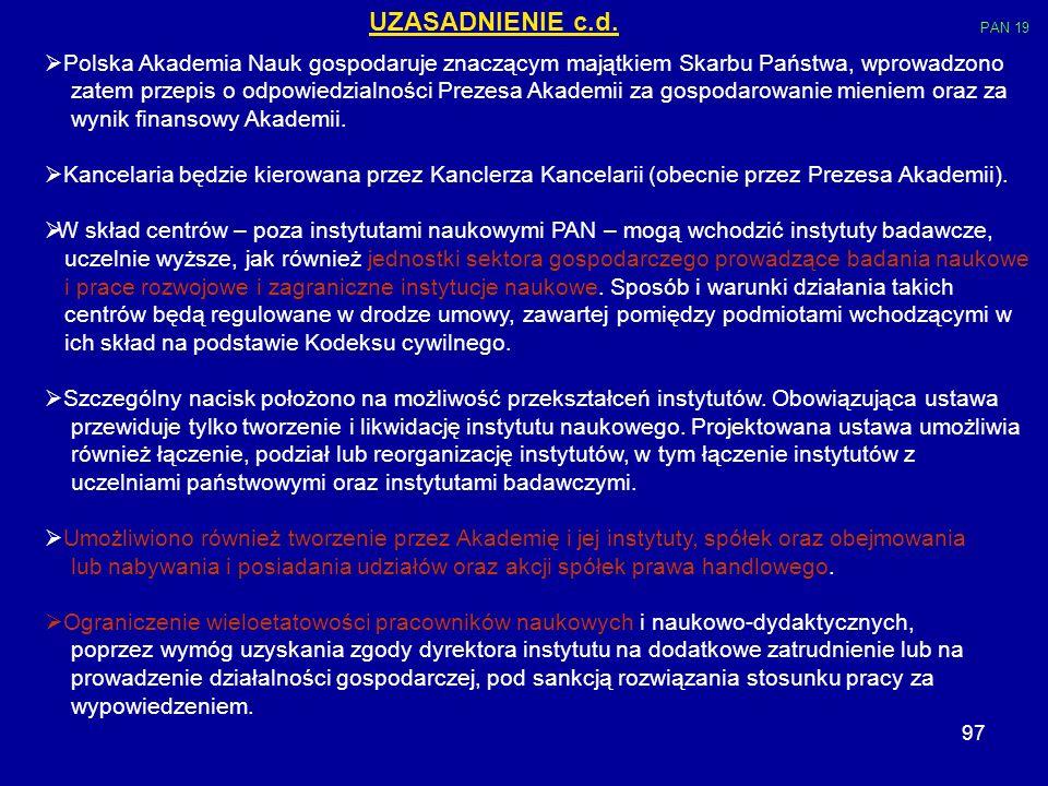 97 Polska Akademia Nauk gospodaruje znaczącym majątkiem Skarbu Państwa, wprowadzono zatem przepis o odpowiedzialności Prezesa Akademii za gospodarowan