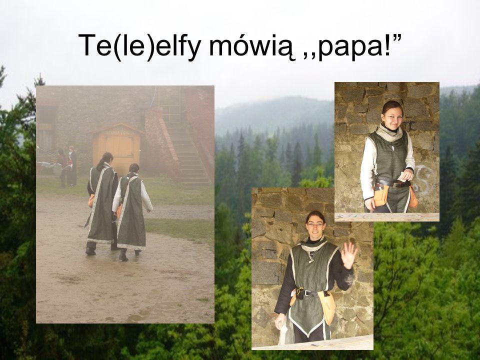 Te(le)elfy mówią,,papa!