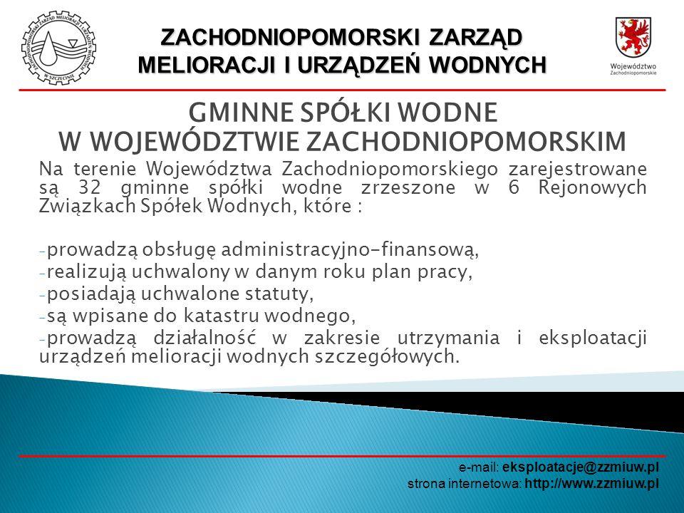 ZACHODNIOPOMORSKI ZARZĄD MELIORACJI I URZĄDZEŃ WODNYCH e-mail: eksploatacje@zzmiuw.pl strona internetowa: http://www.zzmiuw.pl GMINNE SPÓŁKI WODNE W W