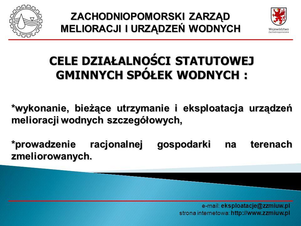 ZACHODNIOPOMORSKI ZARZĄD MELIORACJI I URZĄDZEŃ WODNYCH e-mail: eksploatacje@zzmiuw.pl strona internetowa: http://www.zzmiuw.pl CELE DZIAŁALNOŚCI STATU