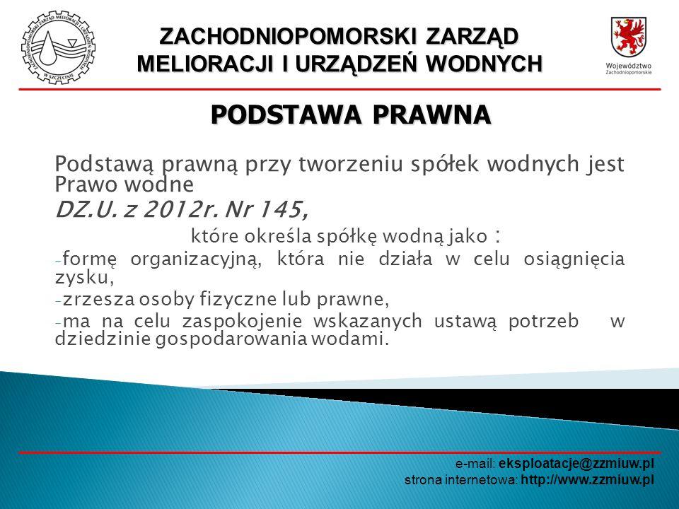 ZACHODNIOPOMORSKI ZARZĄD MELIORACJI I URZĄDZEŃ WODNYCH e-mail: eksploatacje@zzmiuw.pl strona internetowa: http://www.zzmiuw.pl REJONOWE ZWIĄZKI SPÓŁEK WODNYCH CHOJNA : -Chojna -Banie -Mieszkowice -Widuchowa -Moryń -Trzcińsko Zdrój MYŚLIBÓRZ : -Myślibórz -Barlinek -Dębno -Nowogródek Pomorski -Boleszkowice PYRZYCE : - Pyrzyce -Przelewice -Kozielice -Bielice -Warnice -Jedlice ŚWIDWIN : Świdwin Rąbino Brzeźno Połczyn Zdrój Sławoborze SZCZECINEK : -Szczecinek -Biały Bór -Borne Sulinowo -Grzmiąca -Barwice DRAWSKO POMORSKIE : -Drawsko -Kalisz Pomorski -Złocieniec -Wierzchowo -Ostrowice Na terenie Województwa Zachodniopomorskiego zarejestrowanych jest 6 Rejonowych Związków Spółek Wodnych skupiających 32 gminne spółki wodne: