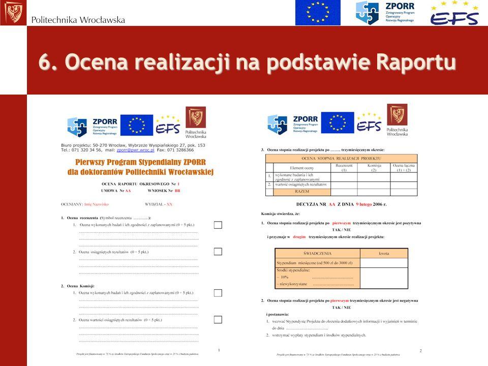 6. Ocena realizacji na podstawie Raportu
