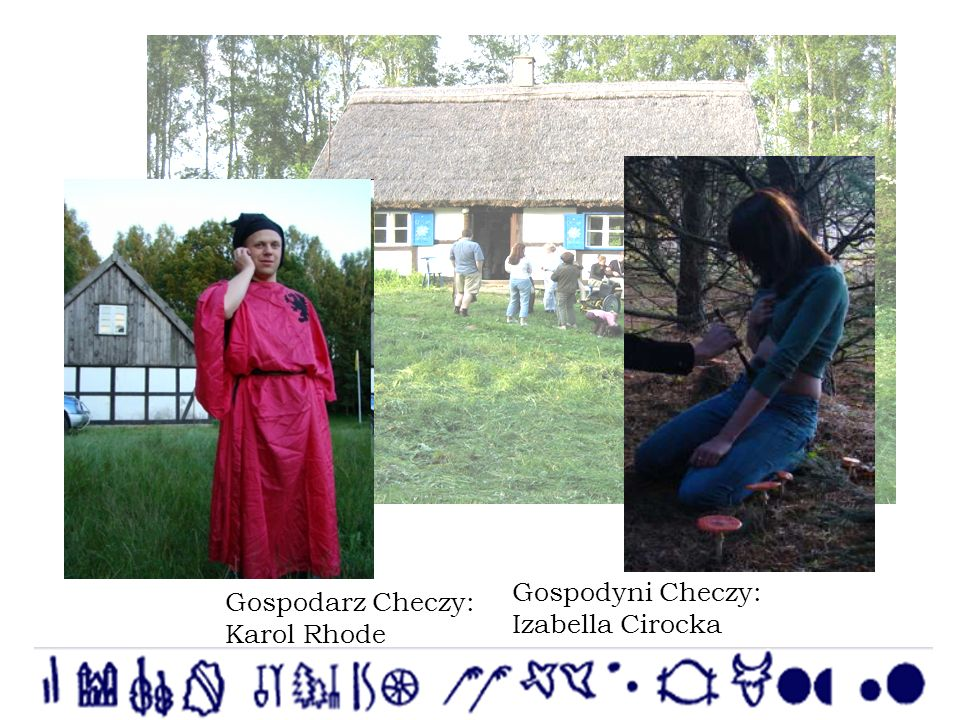 Gospodarz Checzy: Karol Rhode Gospodyni Checzy: Izabella Cirocka