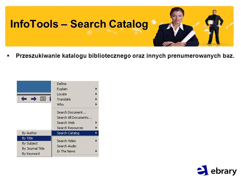 InfoTools – Search Catalog Przeszukiwanie katalogu bibliotecznego oraz innych prenumerowanych baz.