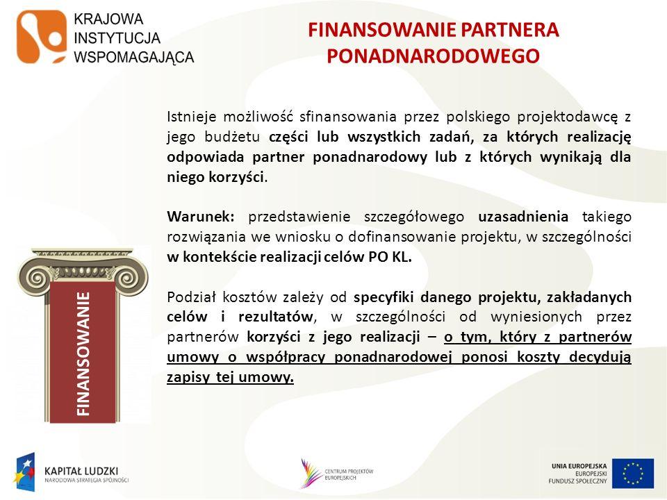 FINANSOWANIE Istnieje możliwość sfinansowania przez polskiego projektodawcę z jego budżetu części lub wszystkich zadań, za których realizację odpowiad
