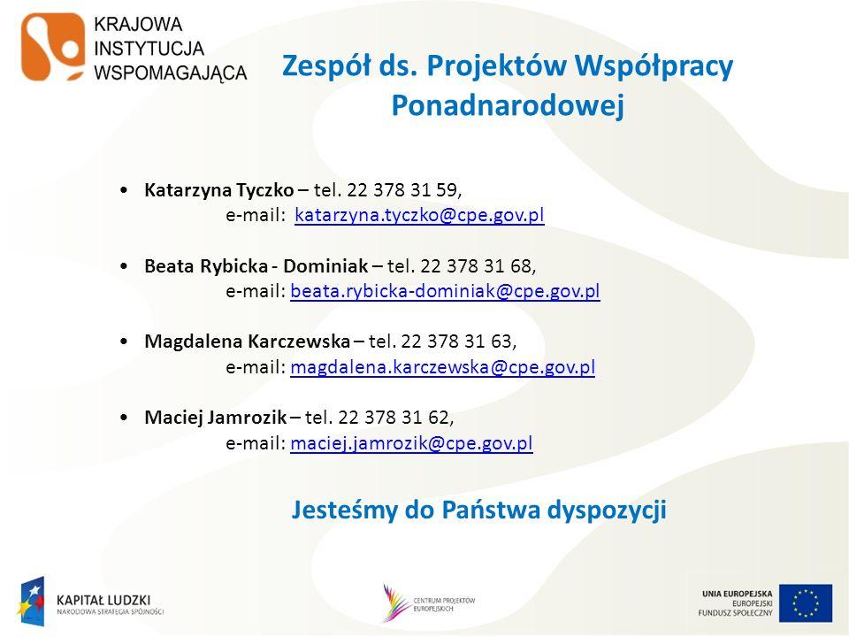 Zespół ds. Projektów Współpracy Ponadnarodowej Katarzyna Tyczko – tel. 22 378 31 59, e-mail: katarzyna.tyczko@cpe.gov.plkatarzyna.tyczko@cpe.gov.pl Be