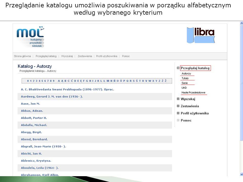 Przeglądanie katalogu umożliwia poszukiwania w porządku alfabetycznym według wybranego kryterium