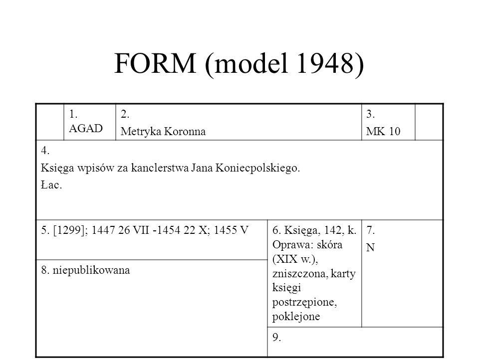 1. AGAD 2. Metryka Koronna 3. MK 10 4. Księga wpisów za kanclerstwa Jana Koniecpolskiego.