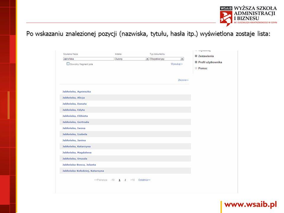 Po wskazaniu znalezionej pozycji (nazwiska, tytułu, hasła itp.) wyświetlona zostaje lista: