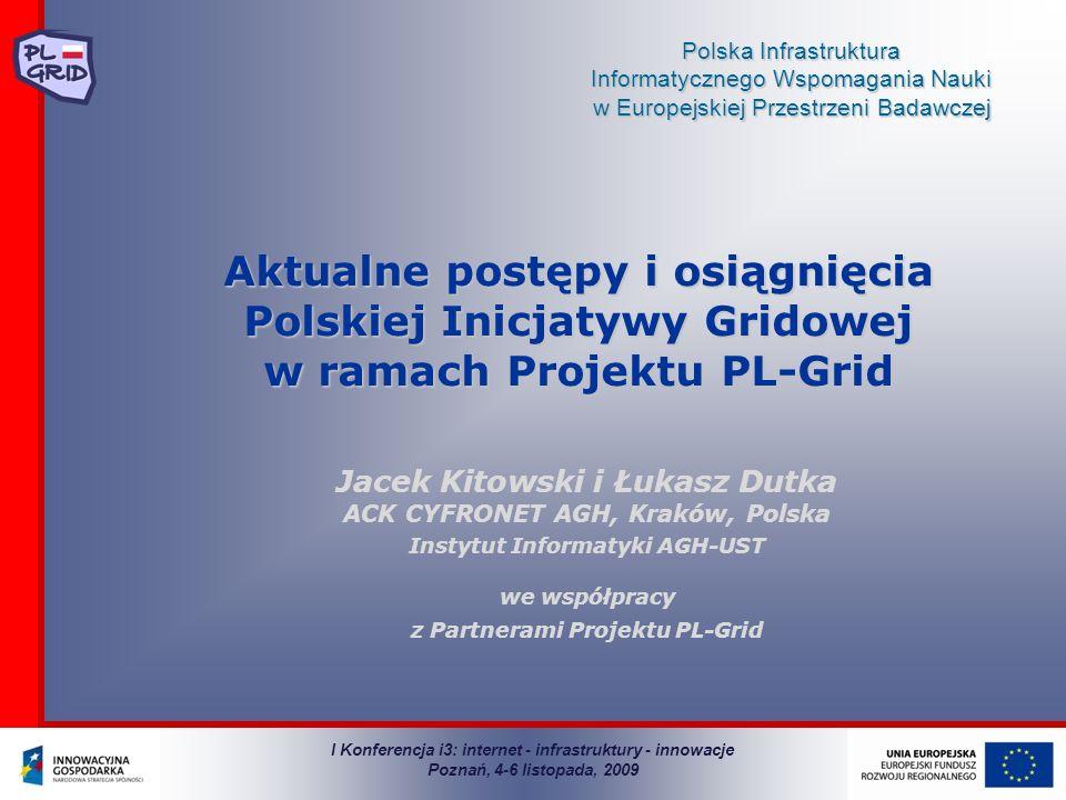 Polska Infrastruktura Informatycznego Wspomagania Nauki w Europejskiej Przestrzeni Badawczej Aktualne postępy i osiągnięcia Polskiej Inicjatywy Gridow
