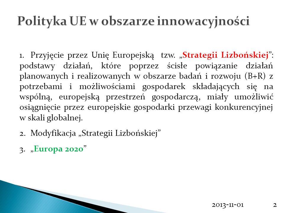 2013-11-012 1.Przyjęcie przez Unię Europejską tzw. Strategii Lizbońskiej: podstawy działań, które poprzez ścisłe powiązanie działań planowanych i real