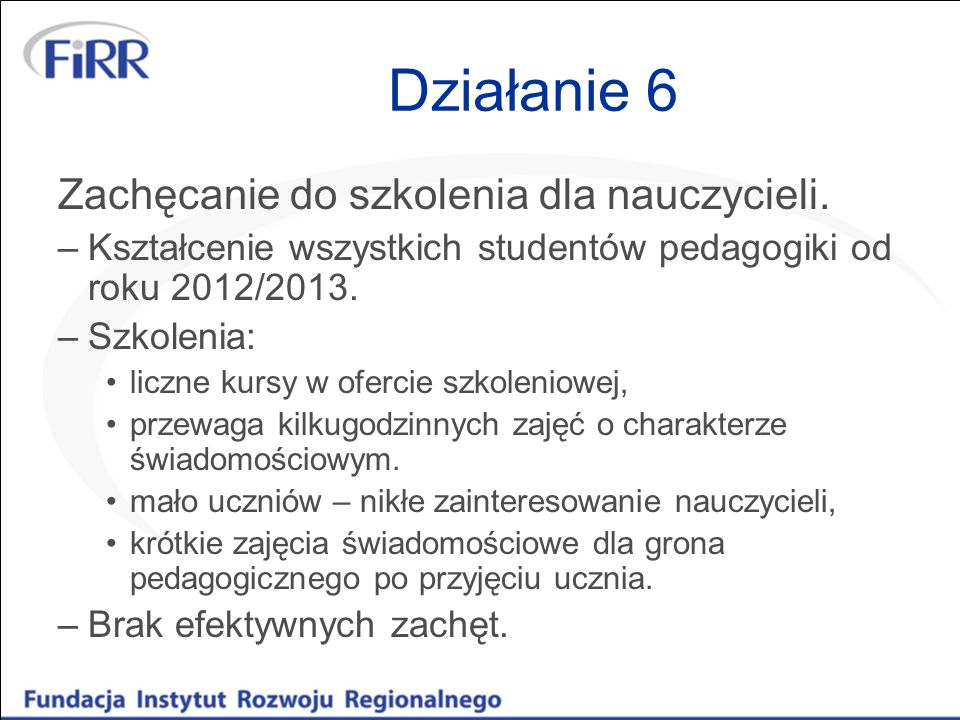 Działanie 8 Włączenie do wychowania obywatelskiego programów odnoszących się do osób niepełnosprawnych jako tych, które mają takie same prawa jak inni obywatele.
