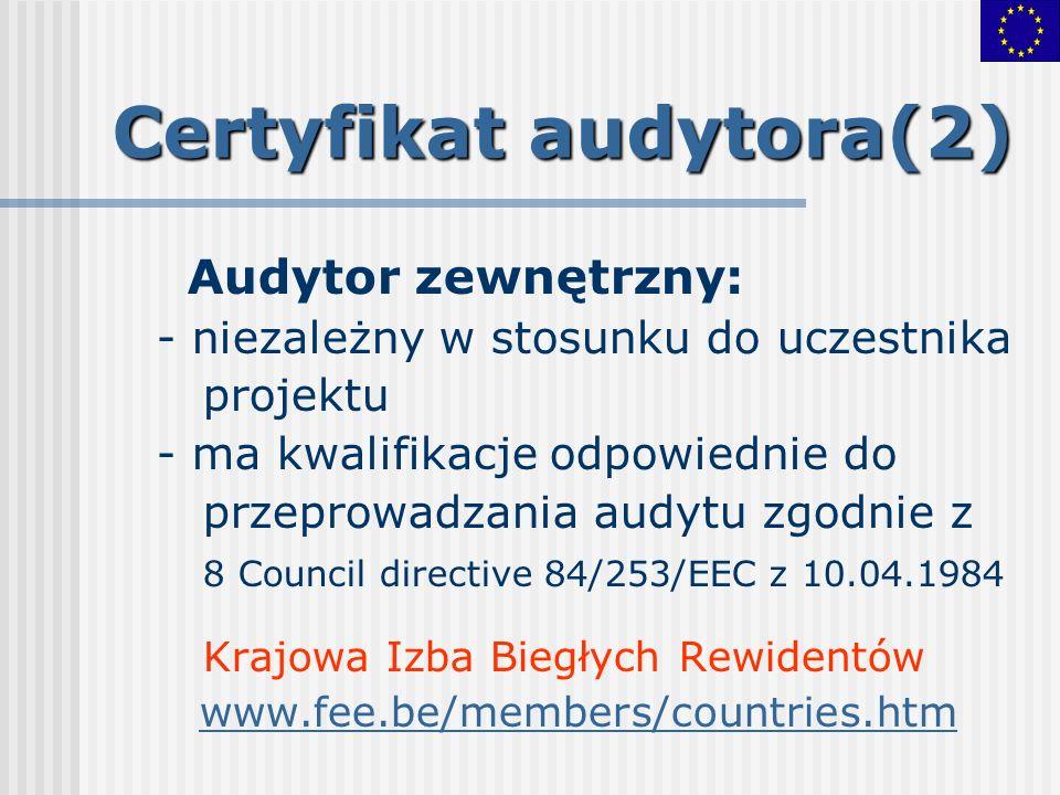 Audytor zewnętrzny: - niezależny w stosunku do uczestnika projektu - ma kwalifikacje odpowiednie do przeprowadzania audytu zgodnie z 8 Council directi