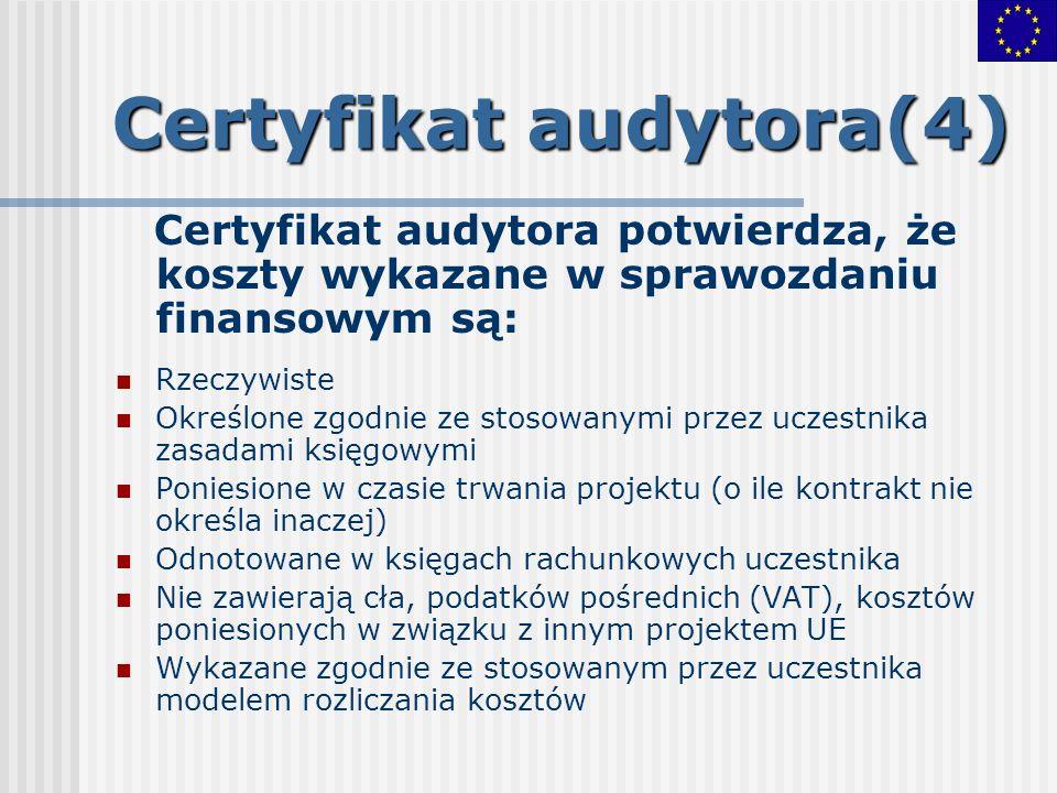 Certyfikat audytora(4) Certyfikat audytora potwierdza, że koszty wykazane w sprawozdaniu finansowym są: Rzeczywiste Określone zgodnie ze stosowanymi p