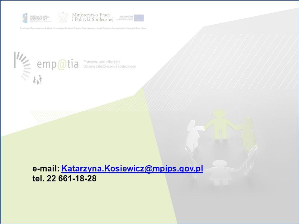 e-mail: Katarzyna.Kosiewicz@mpips.gov.plKatarzyna.Kosiewicz@mpips.gov.pl tel. 22 661-18-28