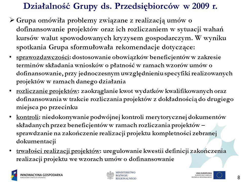 8 Grupa omówiła problemy związane z realizacją umów o dofinansowanie projektów oraz ich rozliczaniem w sytuacji wahań kursów walut spowodowanych kryzysem gospodarczym.