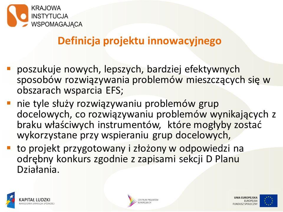 Definicja projektu innowacyjnego poszukuje nowych, lepszych, bardziej efektywnych sposobów rozwiązywania problemów mieszczących się w obszarach wsparc