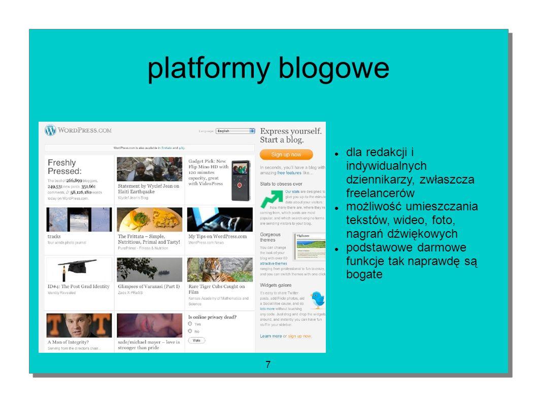 7 platformy blogowe dla redakcji i indywidualnych dziennikarzy, zwłaszcza freelancerów możliwość umieszczania tekstów, wideo, foto, nagrań dźwiękowych
