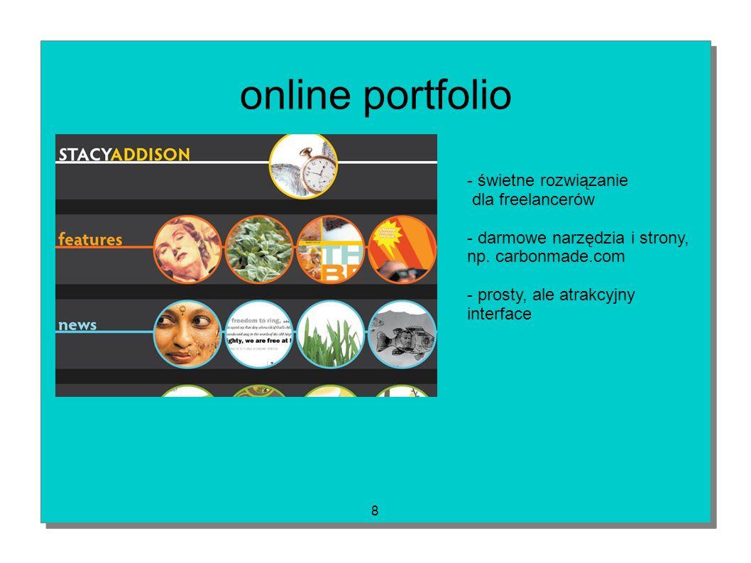 8 online portfolio - świetne rozwiązanie dla freelancerów - darmowe narzędzia i strony, np. carbonmade.com - prosty, ale atrakcyjny interface