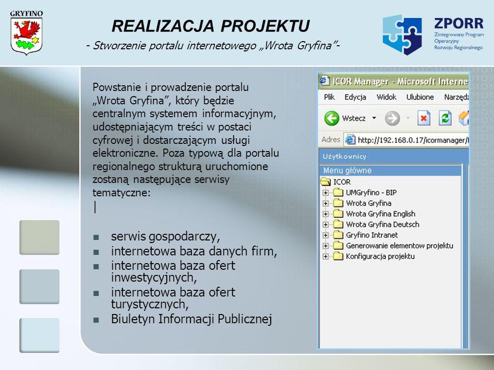 REALIZACJA PROJEKTU - Stworzenie portalu internetowego Wrota Gryfina- Powstanie i prowadzenie portalu Wrota Gryfina, który będzie centralnym systemem