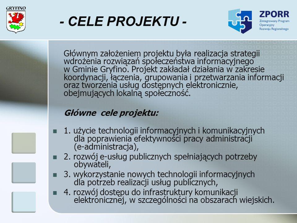 - CELE PROJEKTU - Głównym założeniem projektu była realizacja strategii wdrożenia rozwiązań społeczeństwa informacyjnego w Gminie Gryfino. Projekt zak