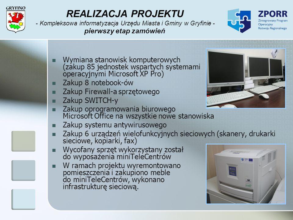 REALIZACJA PROJEKTU - Kompleksowa informatyzacja Urzędu Miasta i Gminy w Gryfinie - pierwszy etap zamówień Wymiana stanowisk komputerowych (zakup 85 j