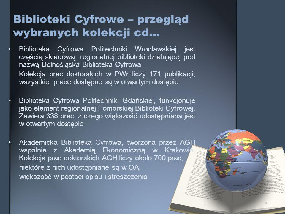 Biblioteki Cyfrowe – przegląd wybranych kolekcji cd… Biblioteka Cyfrowa Politechniki Wrocławskiej jest częścią składową regionalnej biblioteki działaj