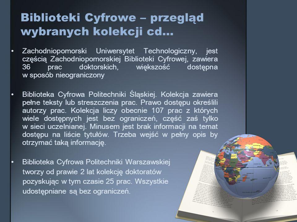 Biblioteki Cyfrowe – przegląd wybranych kolekcji cd… Zachodniopomorski Uniwersytet Technologiczny, jest częścią Zachodniopomorskiej Biblioteki Cyfrowe
