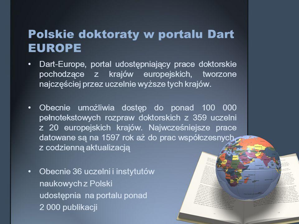 Polskie doktoraty w portalu Dart EUROPE Dart-Europe, portal udostępniający prace doktorskie pochodzące z krajów europejskich, tworzone najczęściej prz