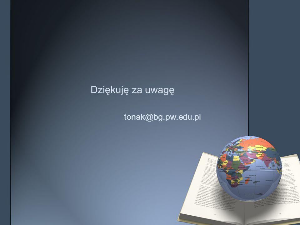 Dziękuję za uwagę tonak@bg.pw.edu.pl