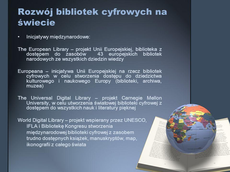 Rozwój bibliotek cyfrowych na świecie Inicjatywy międzynarodowe: The European Library – projekt Unii Europejskiej, biblioteka z dostępem do zasobów 43
